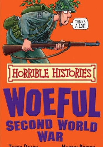 Okładka książki Horrible histories. Woeful Second World War