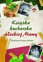 Książka kucharska włoskiej Mamy