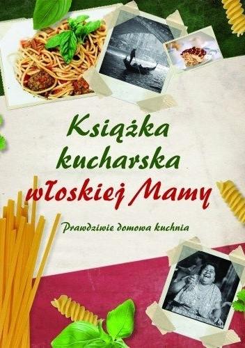 Okładka książki Książka kucharska włoskiej Mamy