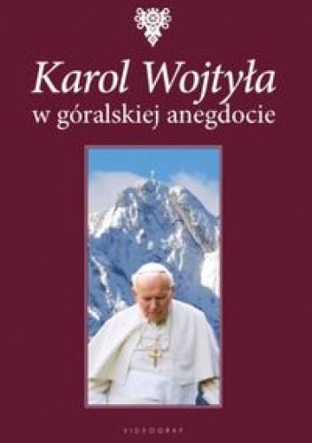 Okładka książki Karol Wojtyła w góralskiej anegdocie