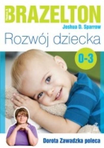 Okładka książki Rozwój dziecka. Od 0 do 3 lat
