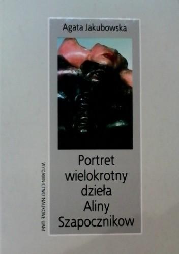 Okładka książki Portret wielokrotny dzieła Aliny Szapocznikow
