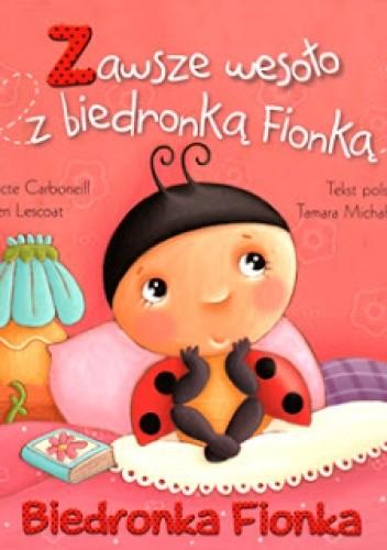 Okładka książki Biedronka Fionka. Zawsze wesoło z biedronką Fionką