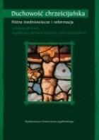 Duchowość chrześcijańska T. II Późne średniowiecze i reformacja