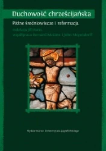 Okładka książki Duchowość chrześcijańska T. II Późne średniowiecze i reformacja