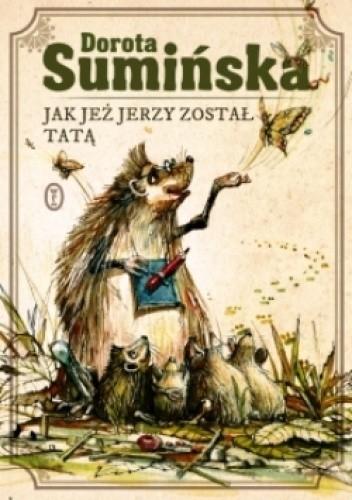 Okładka książki Jak jeż Jerzy został tatą