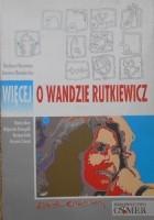 Więcej o Wandzie Rutkiewicz