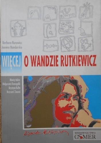 Okładka książki Więcej o Wandzie Rutkiewicz