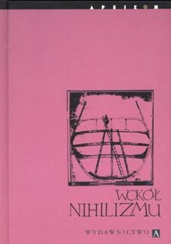 Okładka książki Wokół nihilizmu