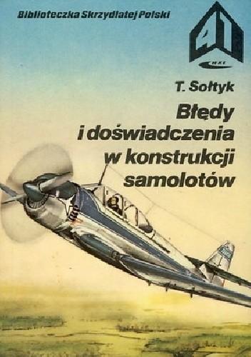 Okładka książki Błędy i doświadczenia w konstrukcji samolotów