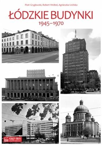 Okładka książki Łódzkie budynki 1945-1970