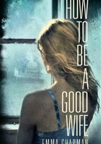 Okładka książki How To Be a Good Wife