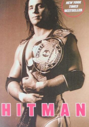 Okładka książki Hitman: My Real Life in the Cartoon World of Wrestling