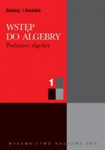 Okładka książki Wstęp do algebry. Cz 1. Podstawy algebry