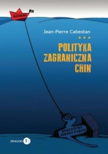 Okładka książki Polityka zagraniczna Chin. Między integracją a dążeniem do mocarstwowości