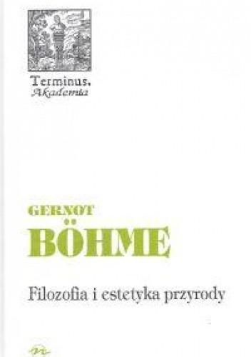 Okładka książki Filozofia i estetyka przyrody w dobie kryzysu środowiska naturalnego