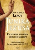Tunika Jezusa. Cudowna relikwia chrześcijaństwa