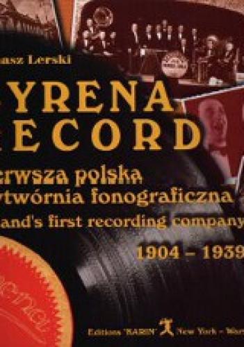 Okładka książki Syrena Record - pierwsza polska wytwórnia fonograficzna