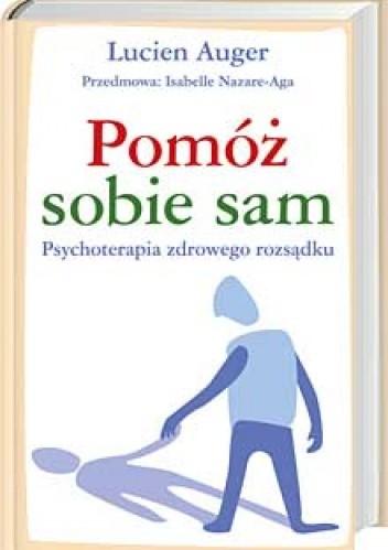 Okładka książki POMÓŻ SOBIE SAM - psychoterapia zdrowego rozsądku