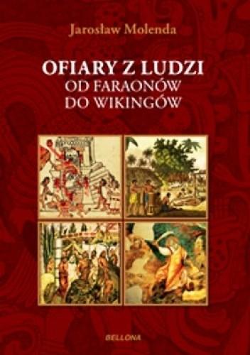 Okładka książki Ofiary z ludzi. Od faraonów do wikingów