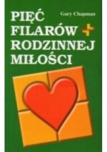 Okładka książki Pięć filarów rodzinnej miłości
