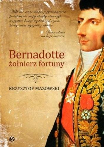 Okładka książki Bernadotte – żołnierz fortuny