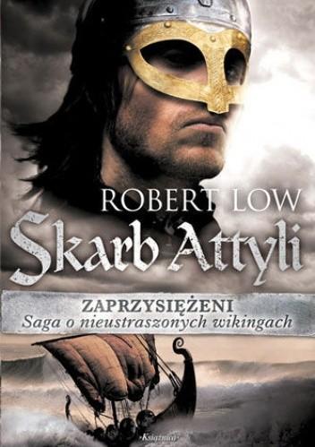 Okładka książki Zaprzysiężeni. Skarb Attyli