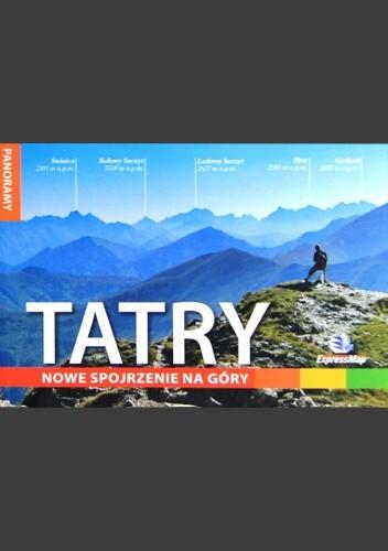Okładka książki Tatry. Nowe spojrzenie na góry