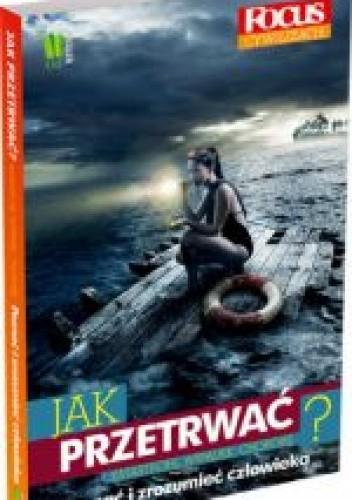 Okładka książki Jak przetrwać : katastrofę, wypadek, chorobę