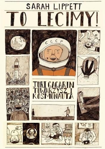 Okładka książki To lecimy! Jurij Gagarin, towarzysz i kosmonauta,