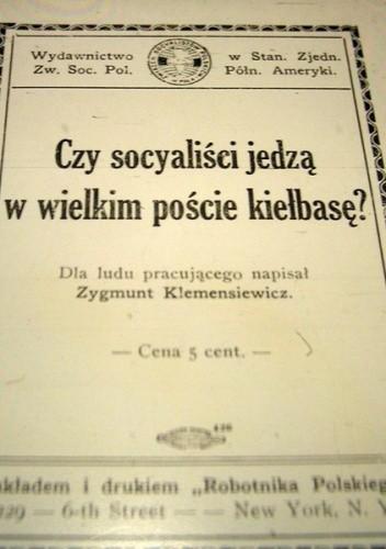 Okładka książki Czy socyaliści jedzą w wielkim poście kiełbasę?