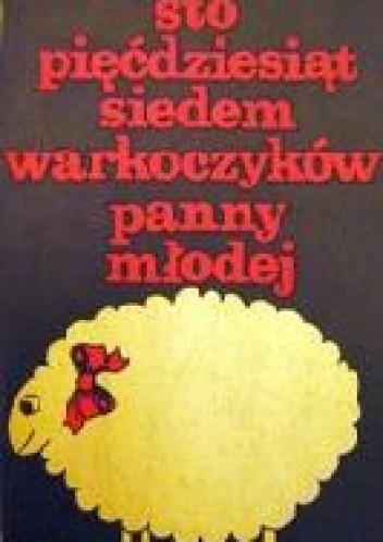 Okładka książki Sto pięćdziesiąt siedem warkoczyków panny młodej