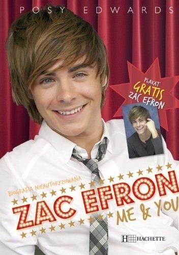 Okładka książki Zac Efron. Me & You. Biografia nieautoryzowana