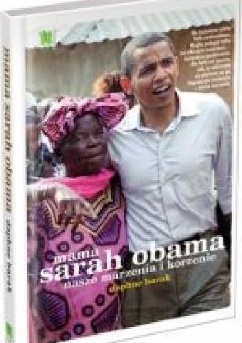 Okładka książki Mama Sarah Obama. Nasze marzenia i korzenie