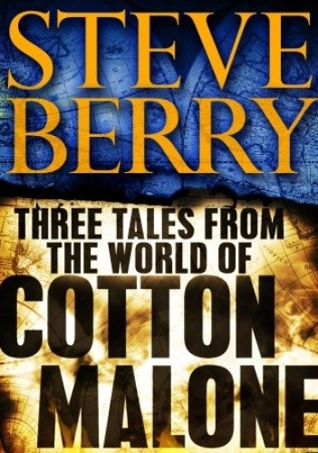 Okładka książki Three Tales from the World of Cotton Malone: The Balkan Escape, The Devil's Gold, and The Admiral's Mark