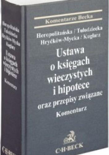 Okładka książki Ustawa o księgach wieczystych i hipotece oraz przepisy związane. Komentarz