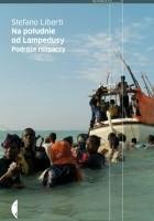 Na południe od Lampedusy. Podróże rozpaczy