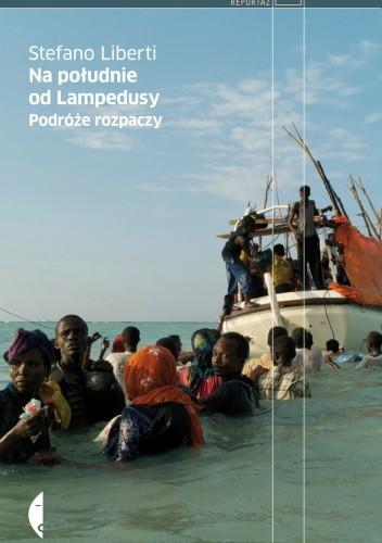 Okładka książki Na południe od Lampedusy. Podróże rozpaczy