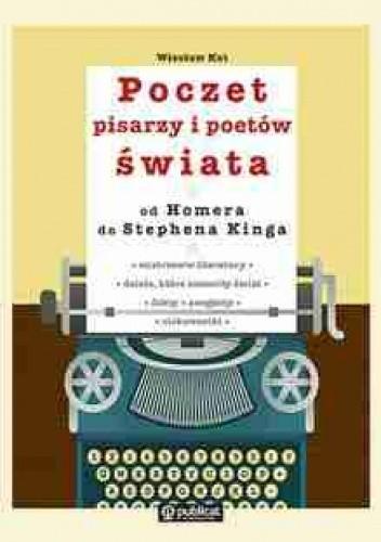 Okładka książki Poczet pisarzy i poetów świata od Homera do Stephena Kinga