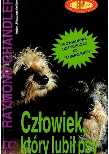 Okładka książki Człowiek, który lubił psy. Opowiadania