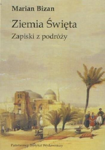 Okładka książki Ziemia Święta. Zapiski z podróży.
