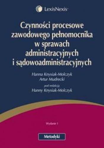 Okładka książki Czynności procesowe zawodowego pełnomocnika w sprawach administracyjnych i sądowoadministracyjnych