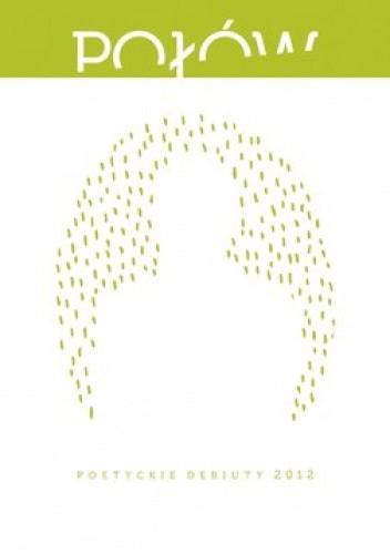 Okładka książki Połów. Poetyckie debiuty 2012
