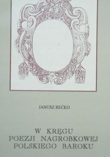 Okładka książki W kręgu poezji nagrobkowej polskiego baroku
