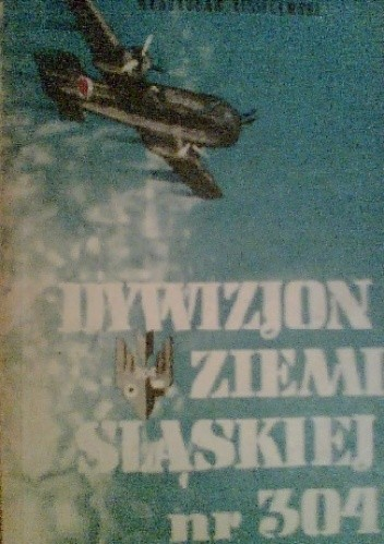 Okładka książki Dywizjon Ziemi Śląskiej nr 304