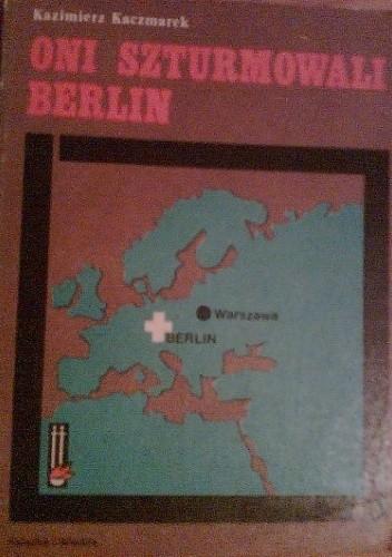 Okładka książki Oni szturmowali Berlin