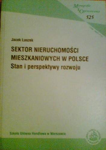 Okładka książki Sektor Nieruchomości Mieszkaniowych w Polsce: Stan i perspektywy rozwoju