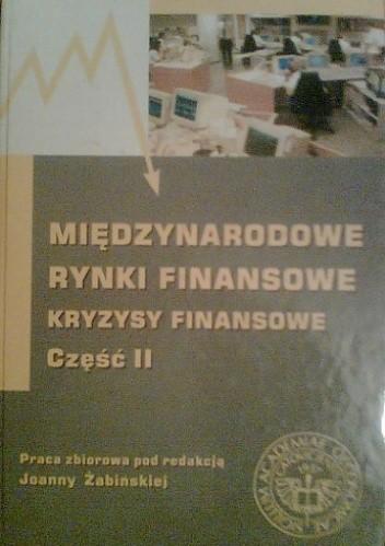 Okładka książki Międzynarodowe Rynki Finansowe. Kryzysy Finansowe. Część II