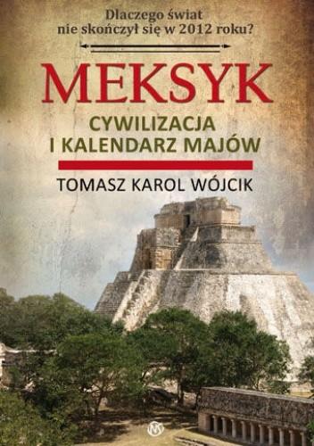 Okładka książki Meksyk, cywilizacja i kalendarz Majów