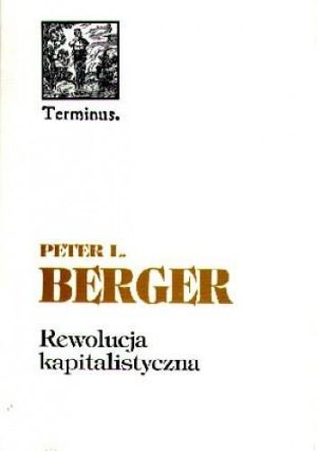 Okładka książki Rewolucja kapitalistyczna: pięćdziesiąt tez o dobrobycie, równości i wolności